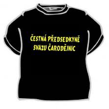 Tričko Čestná předsedkyně svazu ...