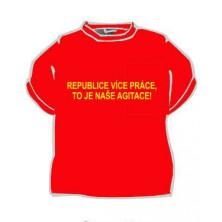 Tričko Republice více práce to je naše